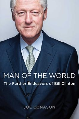Man of the World: The Further Endeavors of Bill Clinton Cover Image