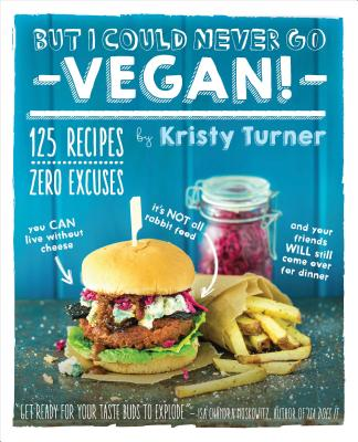 But I Could Never Go Vegan! Cover