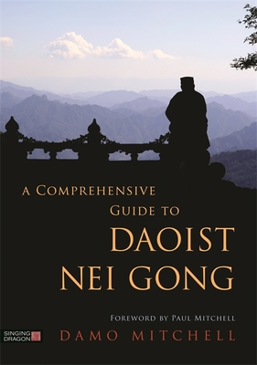 A Comprehensive Guide to Daoist Nei Gong Cover Image