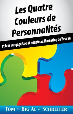 Les Quatre Couleurs de Personnalités: Et Leur Langage Secret Adapté Au Marketing de Réseau Cover Image