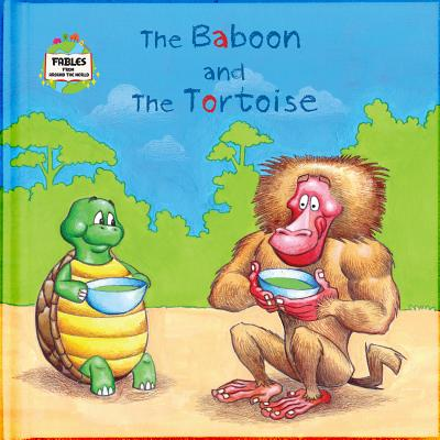 The Baboon and the Tortoise: A Fable from Around the World (Fables from Around the World) Cover Image