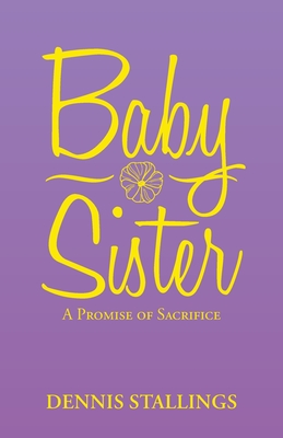 Baby Sister: A Promise of Sacrifice Cover Image