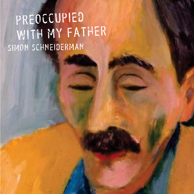 Cover for Preoccupied with My Father