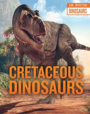 Cretaceous Dinosaurs Cover Image