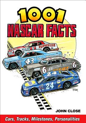 1001 NASCAR Facts: Cars, Tracks, Milestones and Personalities Cover Image