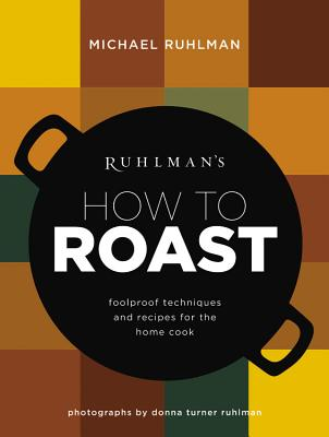 Ruhlman's How to Roast Cover