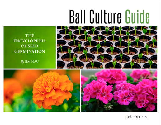 Ball Culture Guide: The Encyclopedia of Seed Germination Cover Image