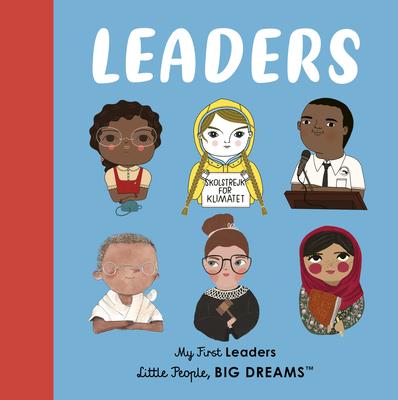 Leaders: My First Leaders (Little People, BIG DREAMS) Cover Image