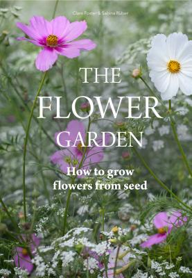 The Flower Garden: How to Grow Flowers from Seed Cover Image