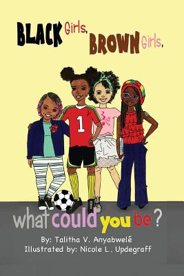 Black Girls, Brown Girls, What Could You Be? Cover Image