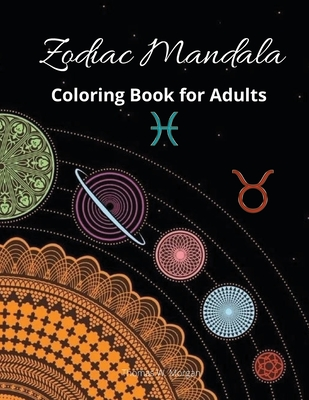 Zodiac Mandala Coloring Book for Adults: Stress Relieving Zodiac Mandala Designs for Adults - 24 Premium coloring pages with amazing designs Cover Image