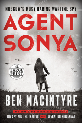 Agent Sonya: Moscow's Most Daring Wartime Spy Cover Image