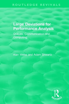 Large Deviations for Performance Analysis: Queues, Communication and Computing (Routledge Revivals) Cover Image