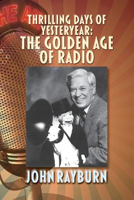 Thrilling Days of Yesteryear: The Golden Age of Radio Cover Image