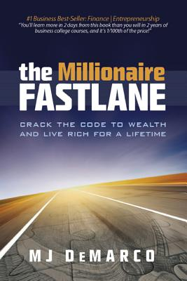 The Millionaire Fastlane: Crack the Code to Wealth and Live Rich for a Lifetime! Cover Image