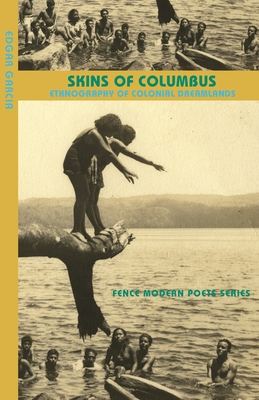 Skins of Columbus (Fence Modern Poets) Cover Image