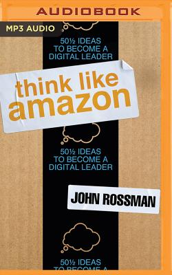 Think Like Amazon: 50 1/2 Ideas to Become a Digital Leader Cover Image