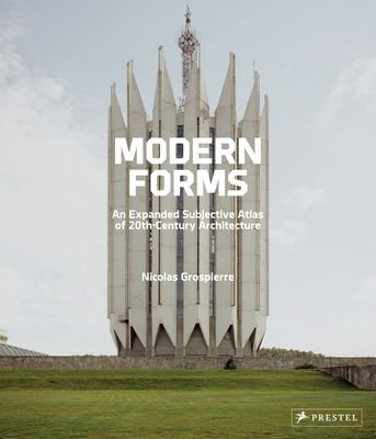 Modern Forms: An Expanded Subjective Atlas of 20th-Century Architecture Cover Image