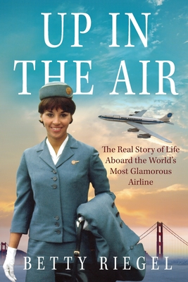 Up in the Air: The Real Story of Life Aboard the World's Most Glamorous Airline Cover Image