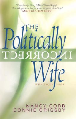 The Politically Incorrect Wife: With Study Guide Cover Image