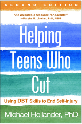 Helping Teens Who Cut, Second Edition: Using DBT Skills to End Self-Injury cover