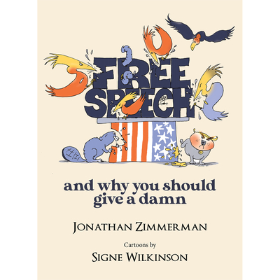 Free Speech: And Why You Should Give a Damn Cover Image