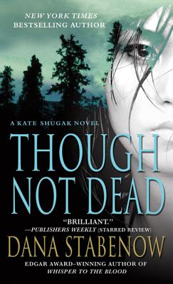 Though Not Dead: A Kate Shugak Novel Cover Image