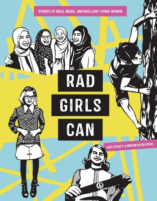 Rad Girls Can: Stories of Bold, Brave, and Brilliant Young Women (Rad Women) Cover Image