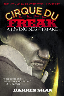 Cirque Du Freak #1: A Living Nightmare: Book 1 in the Saga of Darren Shan Cover Image