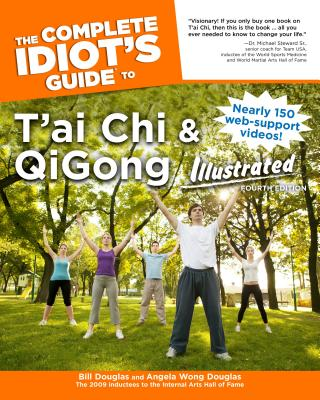 The Complete Idiot's Guide to T'ai Chi & QiGong Illustrated, Fourth Edition Cover Image