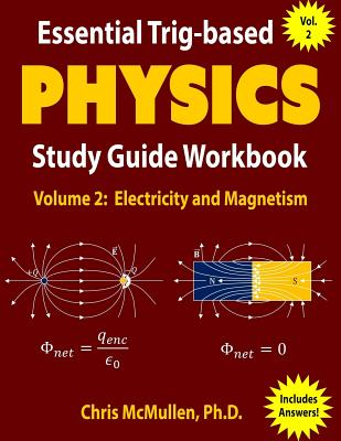 Essential Trig-based Physics Study Guide Workbook: Electricity and Magnetism Cover Image