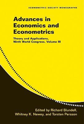 Advances in Economics and Econometrics: Theory and Applications, Ninth World Congress, Volume III (Econometric Society Monographs #43) Cover Image