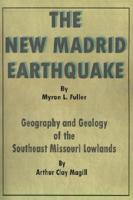 The New Madrid Earthquake: Geography and Geology of the Southeast Missouri Lowlands Cover Image