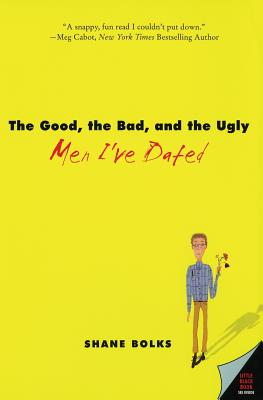 The Good, the Bad, and the Ugly Men I've Dated Cover