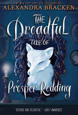 The Dreadful Tale of Prosper Redding (The Dreadful Tale of Prosper Redding, Book 1) Cover Image