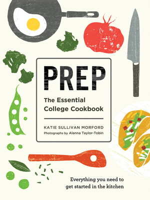 Prep: The Essential College Cookbook Cover Image