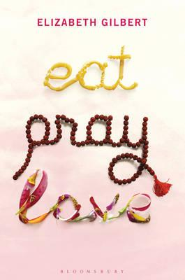 Eat, Pray, Love: One Woman's Search for Everything Cover Image