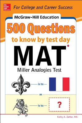 McGraw-Hill Education 500 MAT Questions to Know by Test Day (McGraw-Hill's 500 Questions) Cover Image