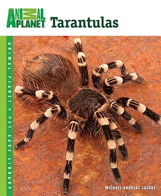 Tarantulas (Animal Planet Pet Care Library) Cover Image
