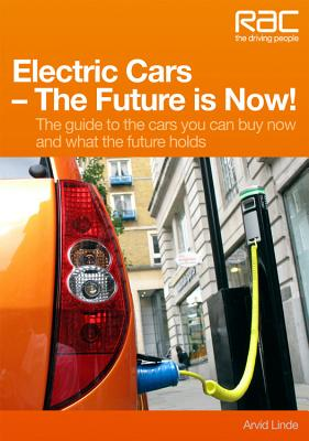 Electric Cars The Future is Now!: Your Guide to the Cars You Can Buy Now and What the Future Holds Cover Image