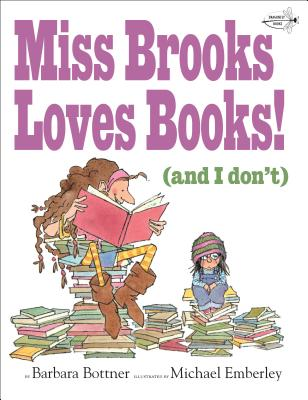 Cover for Miss Brooks Loves Books (And I Don't)