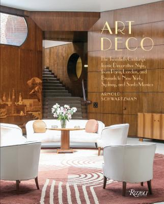 Art Deco: The Twentieth Century's Iconic Decorative Style from Paris, London, and Brussels  to New York, Sydney, and Santa Monica Cover Image
