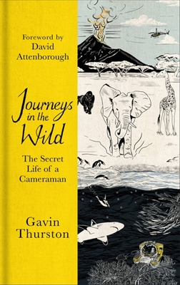 Journeys in the Wild: The Secret Life of a Cameraman Cover Image