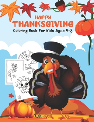 Happy Thanksgiving Coloring Book for Kids Ages 4-8: Happy Thanksgiving and autumn falls Holiday decorations with turkey and pumpkin for holiday kids, Cover Image
