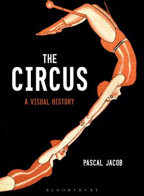 The Circus: A Visual History Cover Image