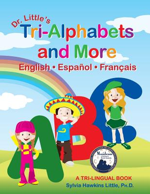 Dr. Little's Tri-Alphabets and More English . Espanol . Francais Cover Image