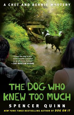 The Dog Who Knew Too Much: A Chet and Bernie Mystery (The Chet and Bernie Mystery Series #4) Cover Image