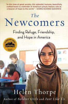 The Newcomers: Finding Refuge, Friendship, and Hope in America Cover Image