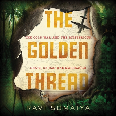 The Golden Thread: The Cold War and the Mysterious Death of Dag Hammarskjöld Cover Image