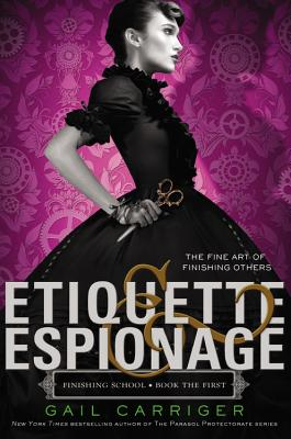 Etiquette & Espionage (Finishing School #1) Cover Image